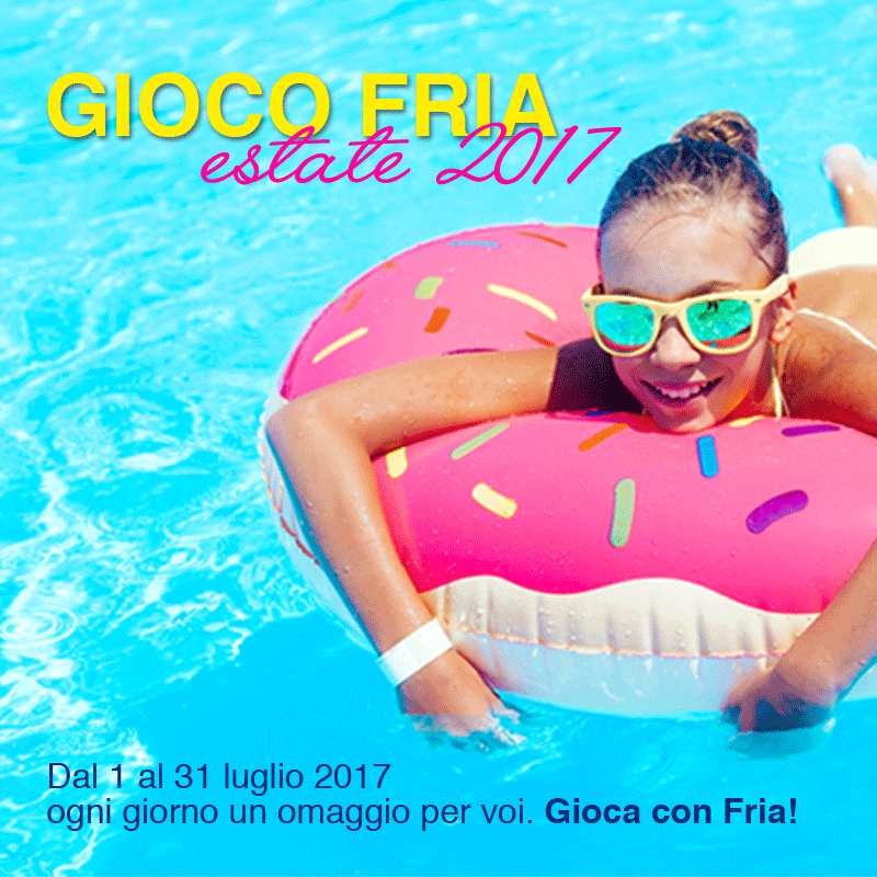 Fria Estate 2017: gioca con noi